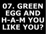 07 green egg and h a m you like you