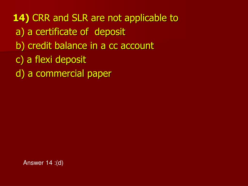 crr and slr Slr statutory liquidity ratio contracted as an slr, is a rate of net time and demand liabilities kept by the bank as fluid resources it is utilized to keep up the soundness of banks through restricting the credit office offered to its clients.