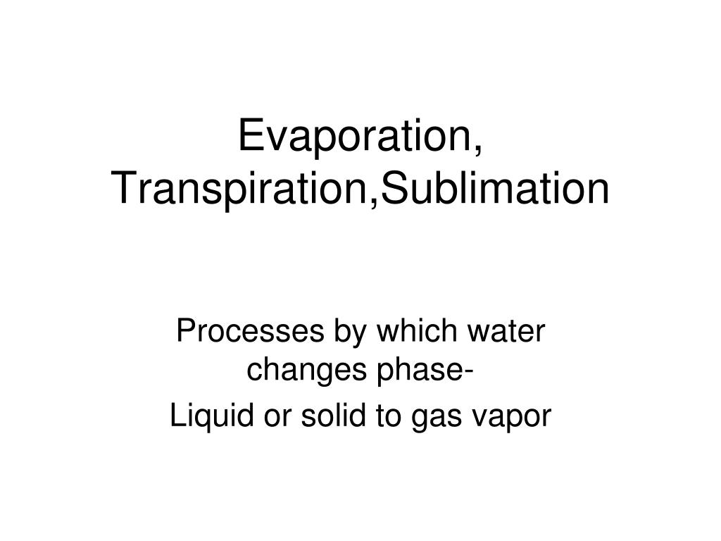evaporation transpiration sublimation l.
