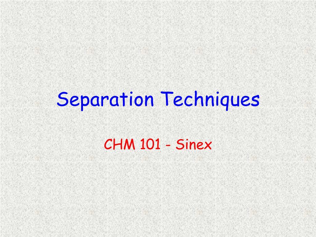 separation techniques l.