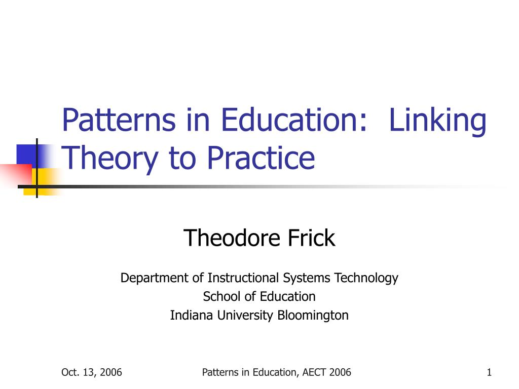 patterns in education linking theory to practice l.
