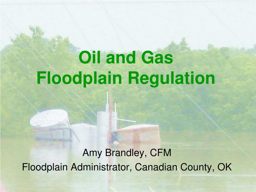 oil and gas floodplain regulation l.