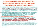 conversion of solar energy to electricity by photovoltaic and thermo photovoltaic cells