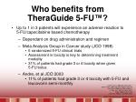 who benefits from theraguide 5 fu