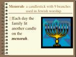 menorah a candlestick with 9 branches used in jewish worship