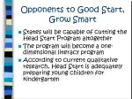 opponents to good start grow smart