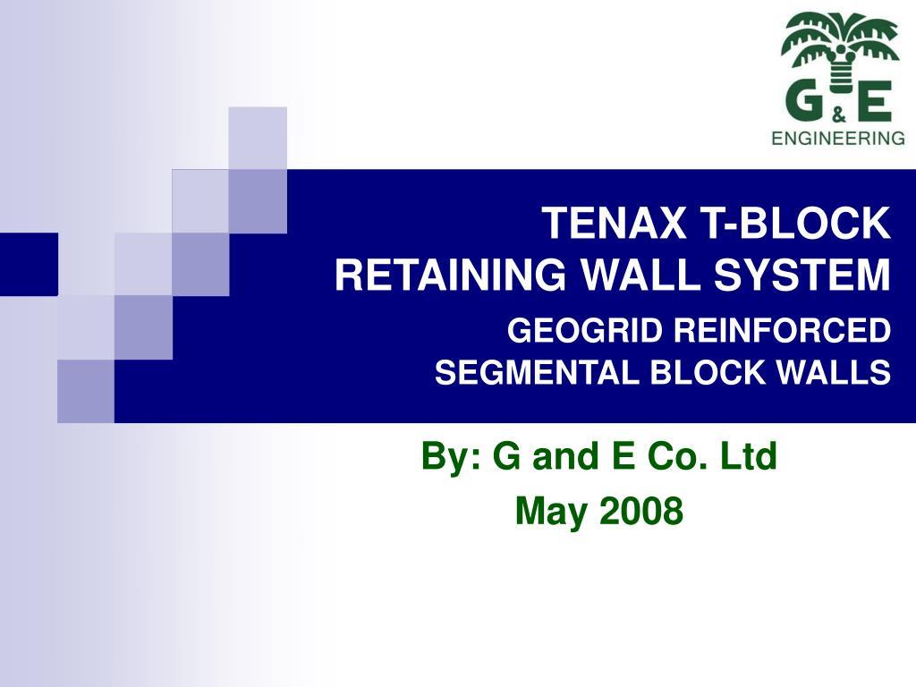 tenax t block retaining wall system geogrid reinforced segmental block walls l.