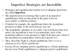 imperfect strategies are incredible