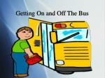 getting on and off the bus
