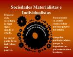 sociedades materialistas e individualistas