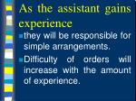 as the assistant gains experience
