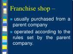 franchise shop