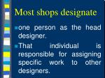 most shops designate