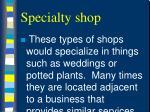 specialty shop12