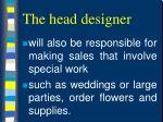 the head designer