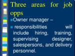three areas for job opps