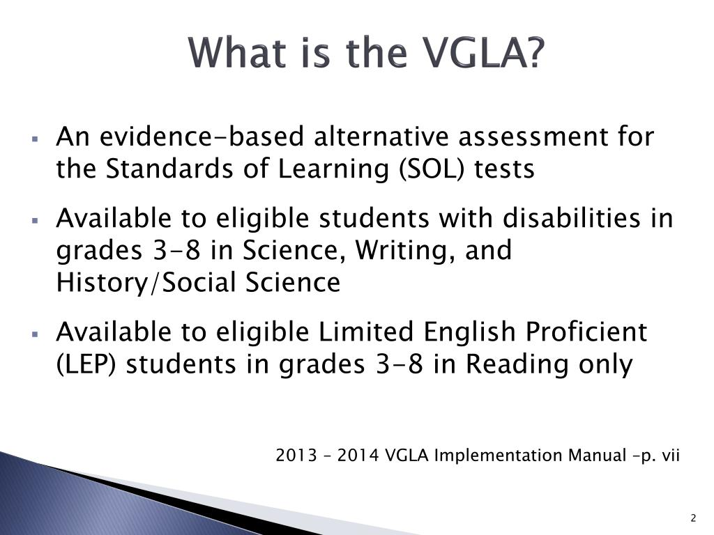What is the VGLA?