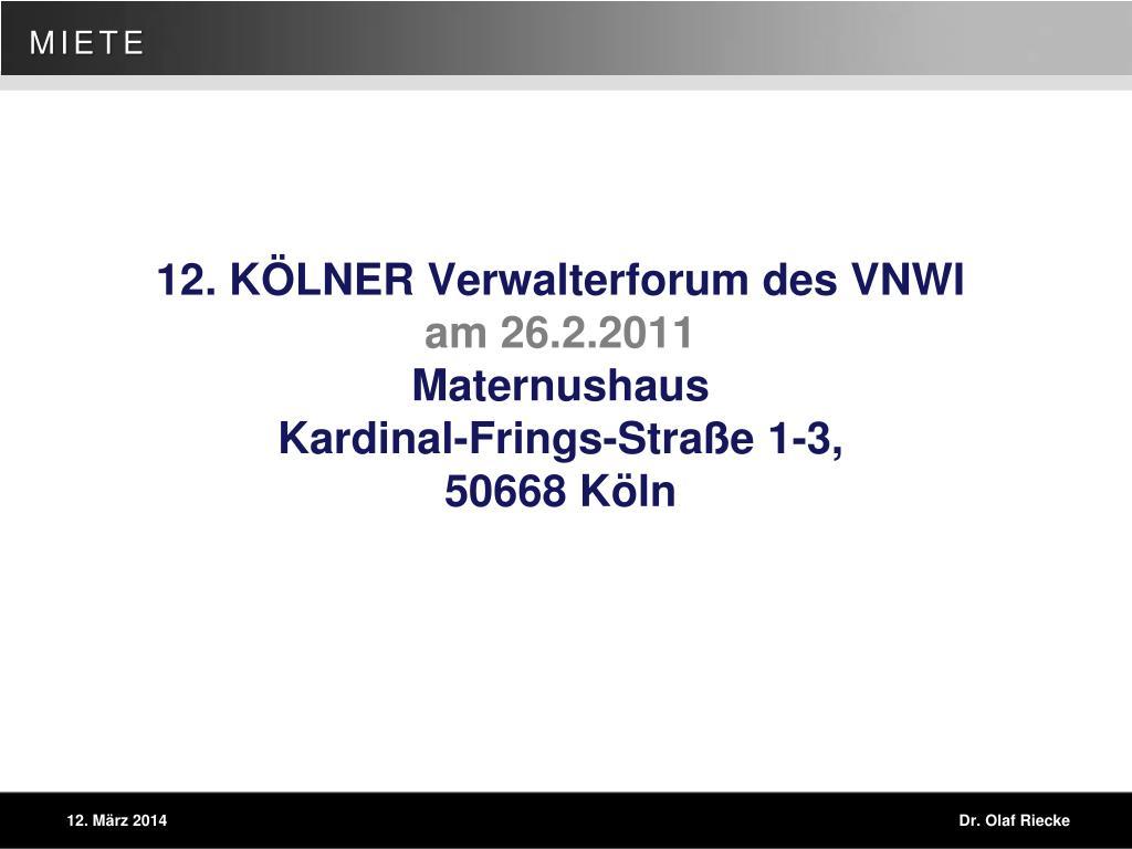 12 k lner verwalterforum des vnwi am 26 2 2011 maternushaus kardinal frings stra e 1 3 50668 k ln l.