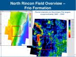 north rincon field overview frio formation