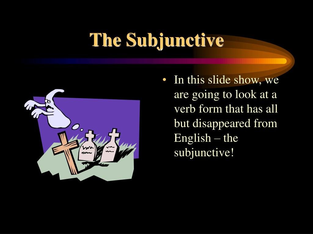 the subjunctive l.