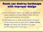 roots can destroy hardscape with improper design