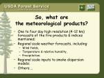 so what are the meteorological products