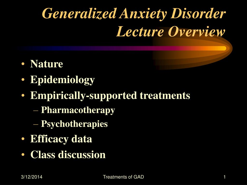 generalized anxiety disorder lecture overview l.