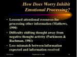 how does worry inhibit emotional processing