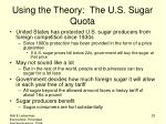 using the theory the u s sugar quota