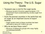 using the theory the u s sugar quota26