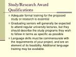 study research award qualifications