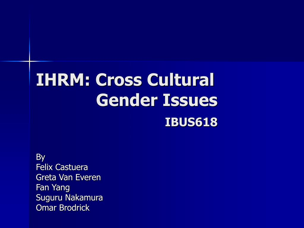 ihrm cross cultural gender issues ibus618 l.