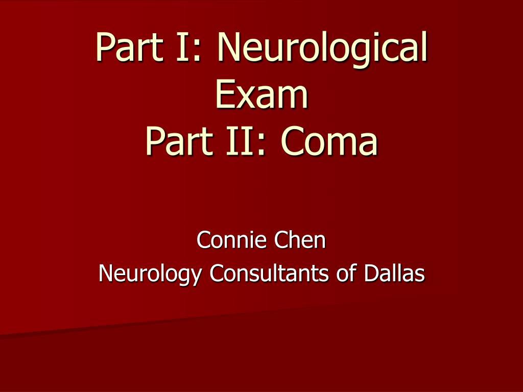 part i neurological exam part ii coma l.