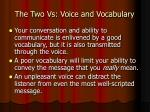 the two vs voice and vocabulary