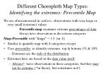 different choropleth map types identifying the extremes percentile map