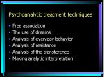 psychoanalytic treatment techniques