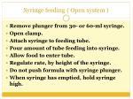 open system syringe feeding