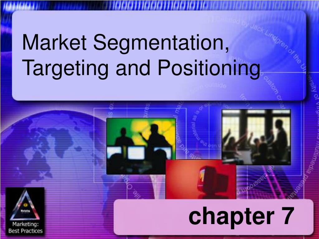 marketing targeting segmentation positioning Market segmentation is the process of dividing a market up into distinct groups of buyers who have different needs, characteristics or behaviours, and who might require separate products or marketing programs.