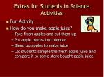 extras for students in science activities
