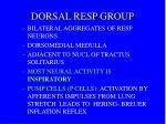 dorsal resp group