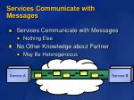 services communicate with messages