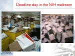 deadline day in the nih mailroom