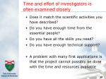 time and effort of investigators is often examined closely