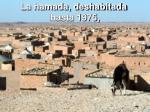 la hamada deshabitada hasta 1975