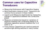 common uses for capacitive transducers