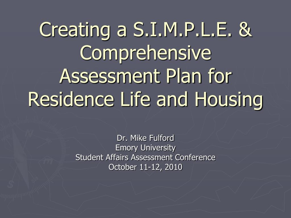 creating a s i m p l e comprehensive assessment plan for residence life and housing l.