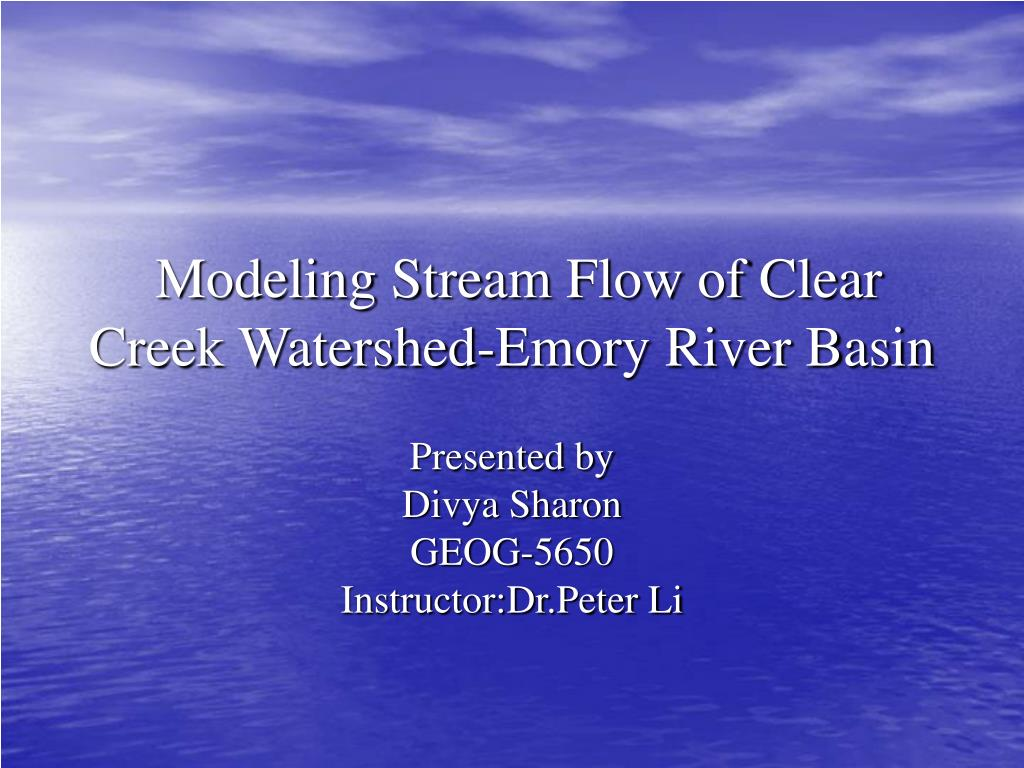 modeling stream flow of clear creek watershed emory river basin l.