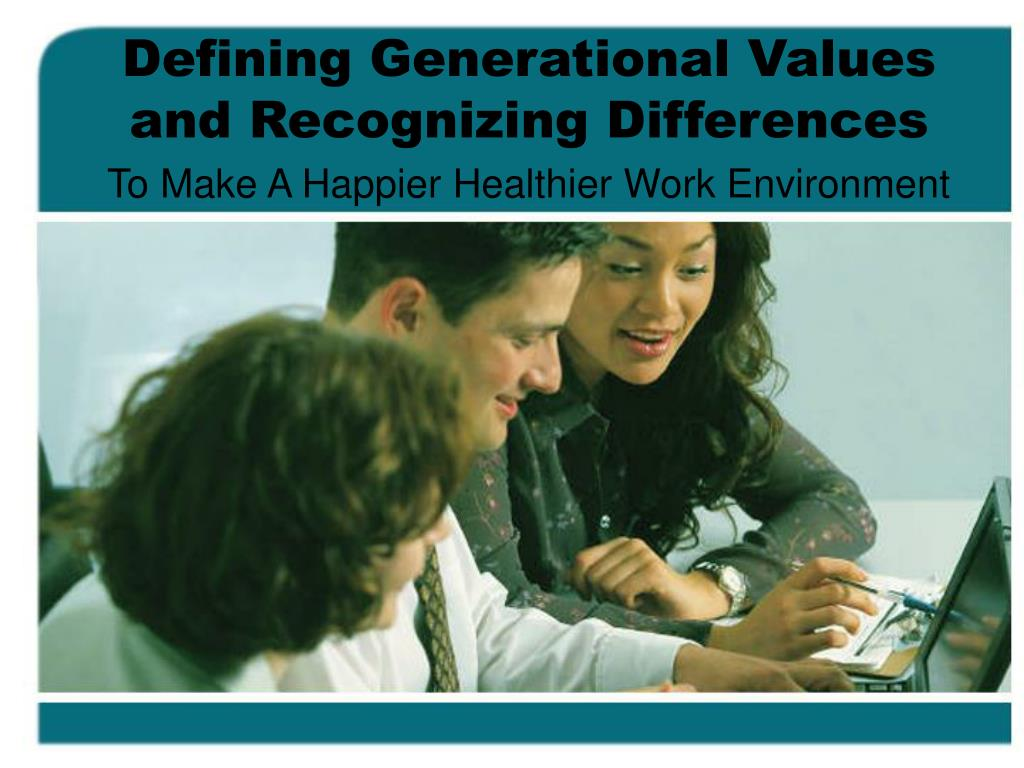 defining generational values and recognizing differences l.