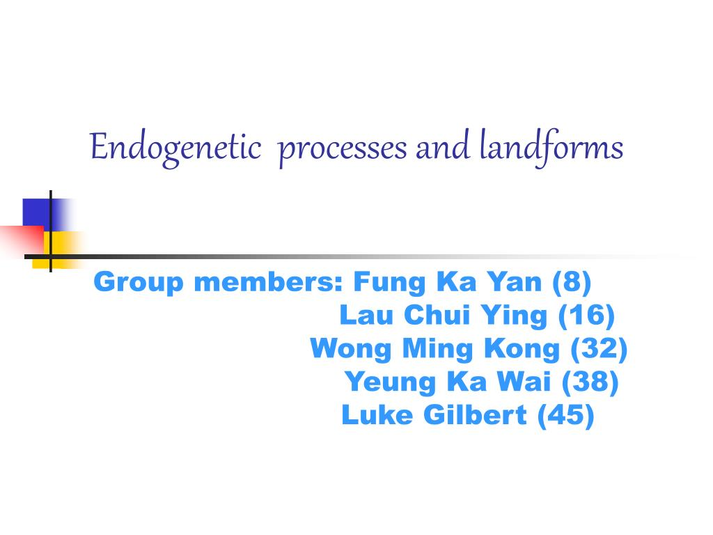 endogenetic processes and landforms l.
