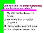 can you find the simple predicate in each sentence below